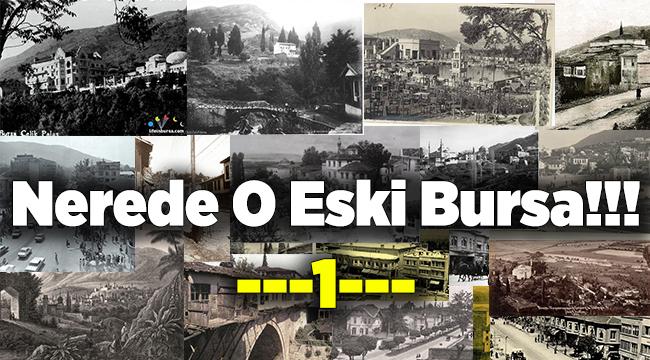 Nerede o eski Bursa -1-