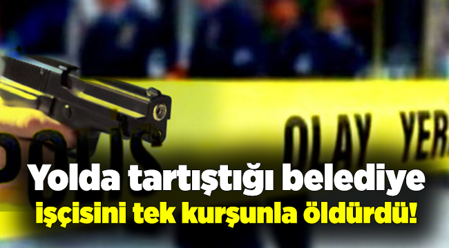 Bursa'da Yolda Tartıştığı Belediye İşçisini Tek Kurşunla Öldürdü