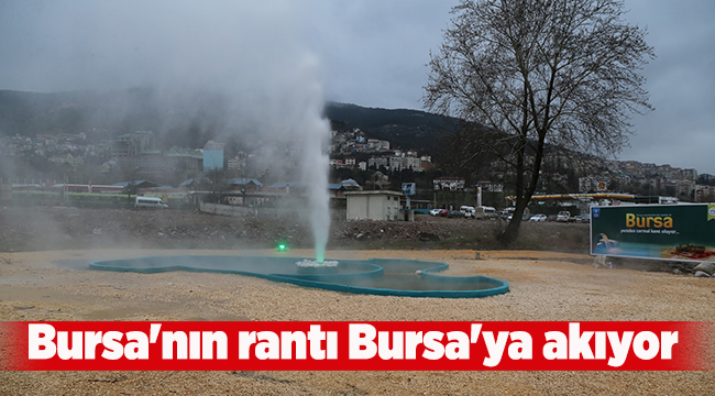 Bursa'nın rantı Bursa'ya akıyor   Bursa haberleri