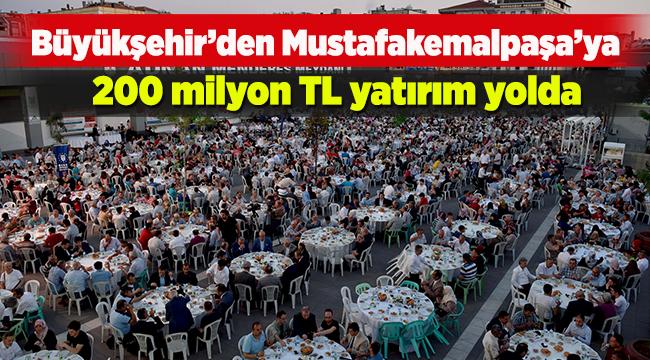 Mustafakemalpaşa'ya 200 milyon TL yatırım yolda   Bursa haberleri