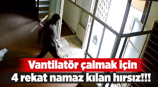 Vantilatör çalmak için 4 rekat namaz kılan hırsız!!!