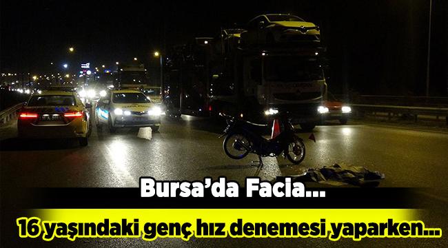 Bursa'da hız denemesi yapan genç yaşamını yitirdi