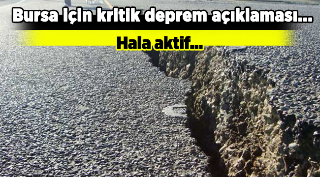 Bursa için kritik deprem açıklaması...