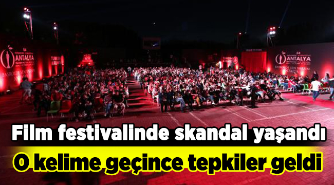Antalya Film Festivali'nde skandal yaşandı...