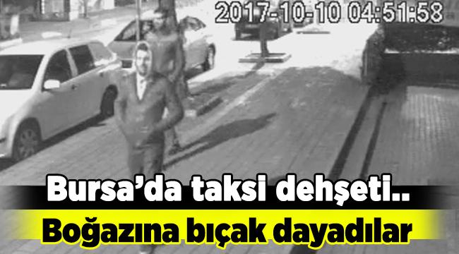 Bursa'da taksi dehşeti