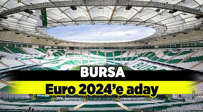 Bursa Euro 2024'e aday