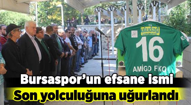 Bursaspor'un efsanesi son yolculuğuna uğurlandı