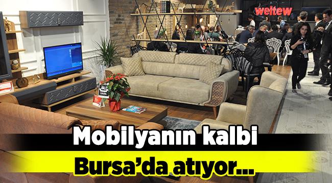 Mobilyanın kalbi Bursa'da atıyor