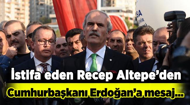 Recep Altepe'den Cumhurbaşkanı Erdoğan'a mesaj...