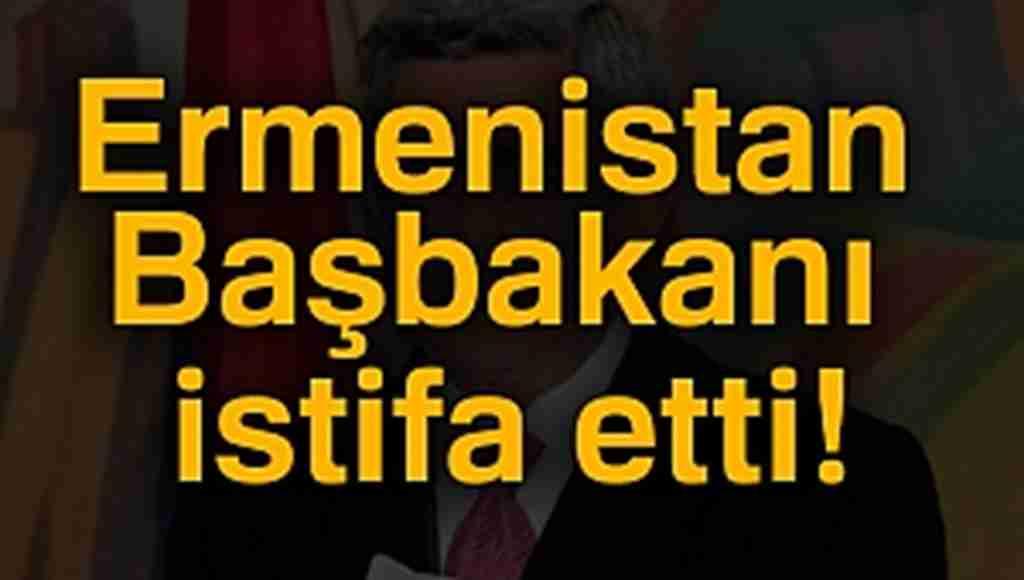 Halkdan sonra askerde ayaklandı Ermenistan Başbakanı istifa etti!