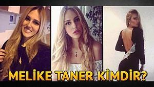 Melike Taner kimdir?