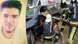 Feci kazada ağır yaralanmıştı.... Kurtarılamadı