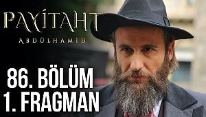 Payitaht Abdülhamid 86. Bölüm Fragmanı (Yeni Bölüm Tanıtım Fragmanı)