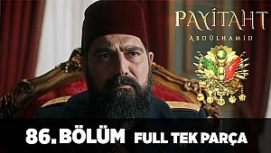 Payitaht Abdülhamid 86. Bölüm izle : Payitaht Abdülhamid 86. Bölüm Full Tek Parça izle (Son Bölüm)