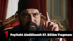 Payitaht Abdülhamid 87. Bölüm Fragmanı : Payitaht Abdülhamid 87. Bölüm Tanıtım Fragmanı izle