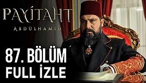 Payitaht Abdülhamid 87. Bölüm full izle : Payitaht Abdülhamid Son bölüm tek parça izle : İhanetlerin hesabı soruluyor, cezalar tek tek kesiliyor