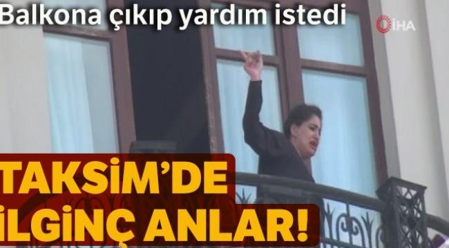 Taksim'de bir kadının yardım çığlıkları kameralara yansıdı
