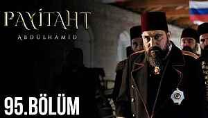 Payitaht Abdülhamid 95. yeni bölüm izle - Payitaht Abdülhamid 95. son bölüm full tek parça izle: 'Size söylediğim harp başlıyor'