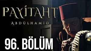 Payitaht Abdülhamid 96. bölüm izle - Payitaht Abdülhamid 96. son bölüm full tek parça izle: 15 Kasım 2019 TRT1