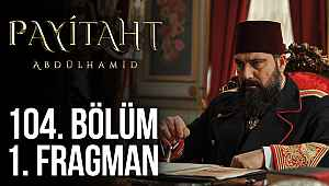 Payitaht Abdülhamid 104. bölüm fragmanı izle!
