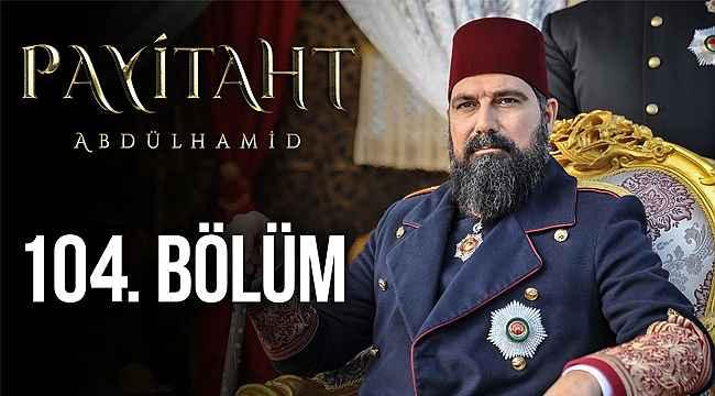 Payitaht Abdülhamid 104. bölüm (son bölüm full izle) - 17 Ocak 2020 - TRT1