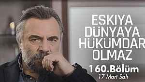 EDHO 160. bölüm - Eşkıya Dünyaya Hükümdar Olmaz 160. bölüm (son bölüm izle) - 17 Mart 2020 - ATV