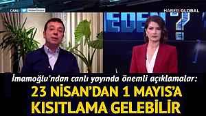 Ekrem İmamoğlu dikkat çeken yasak açıklaması: '23 Nisan'dan 1 Mayıs'a bir kısıtlama getirilebilir'