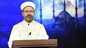 Diyanet İşleri Başkanı Erbaş, camilerin ne zaman ibadete açılacağını açıkladı