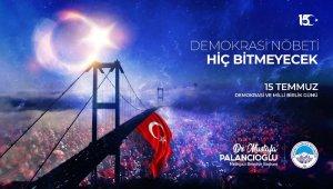 """Başkan Palancıoğlu: """"15 Temmuz, tarihin en büyük demokrasi derslerinden biridir"""""""