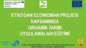 ETSO'DAN Ecowoman projesi kapsamında organik tarım uygulamaları eğitimi