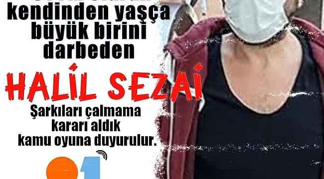 01 FM'den Halil Sezai boykotu!