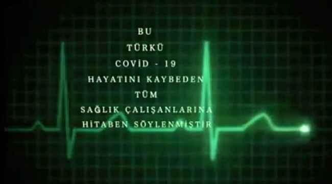 Covid-19 nedeniyle hayatını kaybeden sağlık çalışanlarına meslektaşlarından anlamlı klip