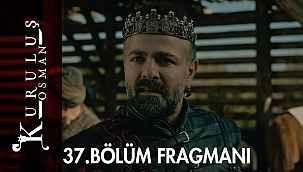 Kuruluş Osman 37. bölüm fragmanı, Kuruluş Osman fragmanı 37. yeni bölüm izle! ATV