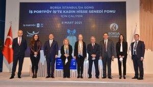 'İş Portföy İş'te Kadın Hisse Senedi Fonu' yatırımcılara sunuldu