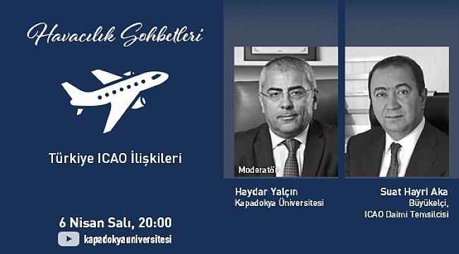 KÜN'de havacılık sohbetlerinde ICAO-Türkiye ilişkileri konuşuldu