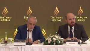 """Bilal Erdoğan: """"İlim Yayma Ödülleri'nde amacımız gençlere ilham olmak"""""""