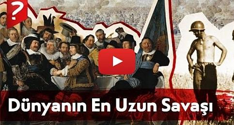 Dünyanın En Uzun Savaşı - 335 Yıl Süren Savaşın Hikayesi!
