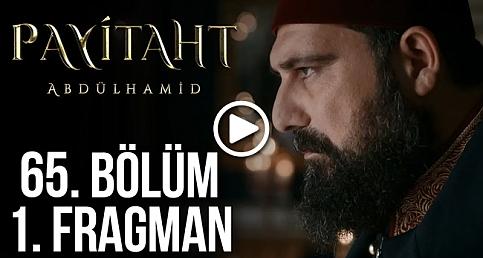 Payitaht Abdülhamid 65. Bölüm fragman (Payitaht Abdülhamid son bölüm fragman) izle