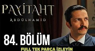 Payitaht Abdülhamid 84. Bölüm izle (Son bölüm)