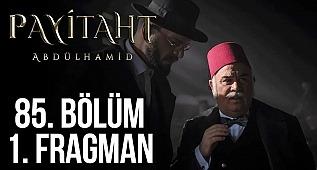 Payitaht Abdülhamid 85 Bölüm Fragman Tanıtımı izle