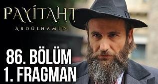 Payitaht Abdülhamid 86. Bölüm 1. Fragman Tanıtımı