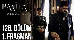 Payitaht Abdülhamid 126. bölüm fragmanı